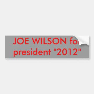 """JOE WILSON for president """"2012"""" Bumper Stickers"""