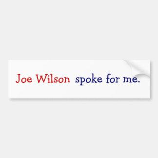 Joe Wilson spoke for me. Car Bumper Sticker
