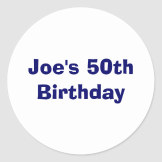 Joe's 50th Birthday Classic Round Sticker
