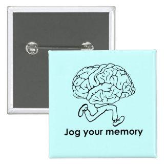 JOG YOUR MEMORY PINBACK BUTTON