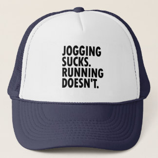 Jogging Sucks. Running Doesn't. Trucker Hat