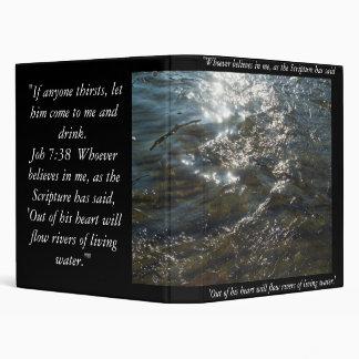 Joh 7:38  Whoever believes in me, as the Scripture 3 Ring Binder