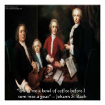 Johann S Bach & Funny Coffee Quote Poster Posters