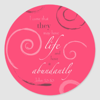 John 10:10 - Choose your own color! Customizable Classic Round Sticker