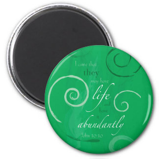 John 10:10 - Life Abundant Refrigerator Magnet