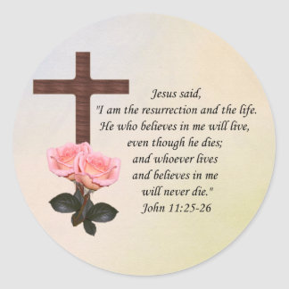 John 11:25-26 ~ Resurrection Life Round Sticker