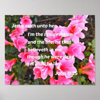 John 11:25 Jesus saith unto her, I am the Poster