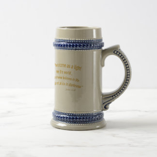 John 12 46 I have Come As a Light 1030.02 Beer Stein