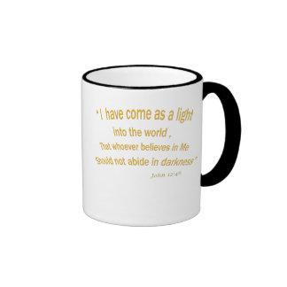 John 12 46 I have Come As a Light 1030.02 Ringer Mug