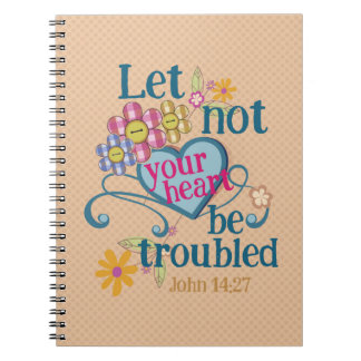 John 14:27 Let not your hearts be troubled Notebook