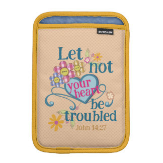John 14:27 Let not your hearts be troubled Sleeve For iPad Mini