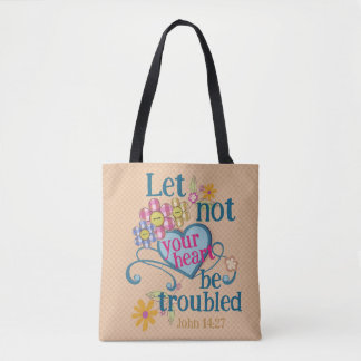 John 14:27 Let not your hearts be troubled Tote Bag