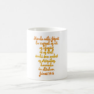 John 14:6 Hungarian Coffee Mug