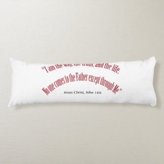 John 14 6 I am the Way, the Truth, and Life 1031 Body Pillow