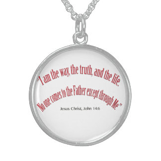 John 14 6 I am the Way, the Truth, and Life 1031 Round Pendant Necklace