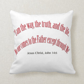 John 14 6 I am the Way, the Truth, and Life 1031 Throw Pillow
