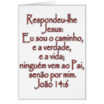 John 14:6 Portuguese Greeting Card
