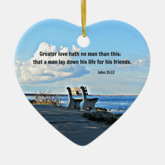 John 15:13 Greater love hath no man than this... Ceramic Ornament