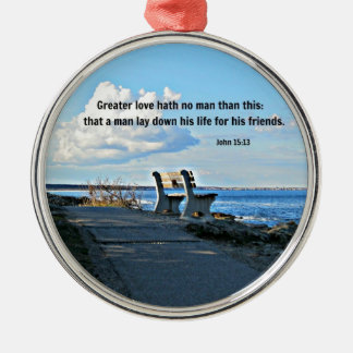 John 15:13 Greater love hath no man than this... Metal Ornament