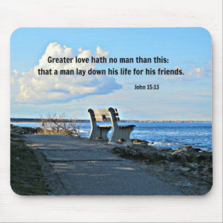 John 15:13 Greater love hath no man than this... Mouse Pad