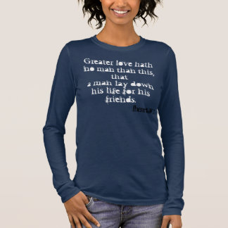 John 15:13 long sleeve T-Shirt