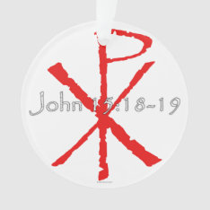 John 15:18-19 Ornament at Zazzle