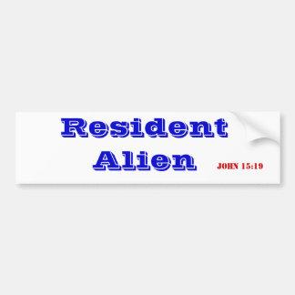 John 15:19 Resident Alien Bumper sticker Car Bumper Sticker