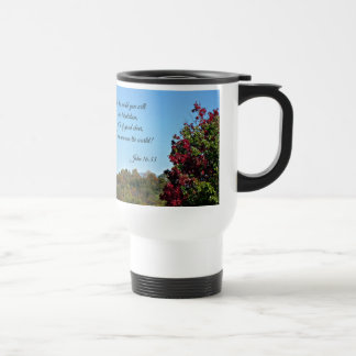 John 16:33 In the world you will have... Travel Mug