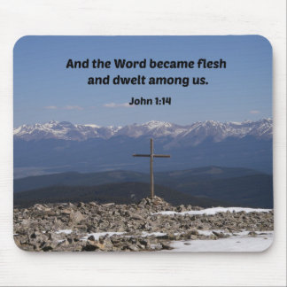John 1:14 And the word became flesh and dwelt Mouse Pad