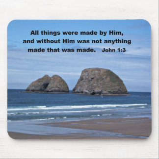 John 1:3 All things were made by Him... Mouse Pad