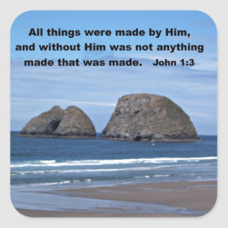 John 1:3 All things were made by Him... Square Sticker