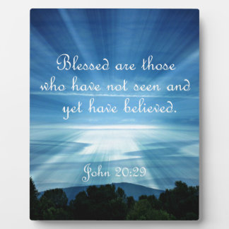 John 20:29  Blessed are those who have not seen Photo Plaque