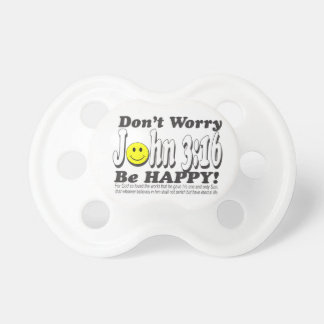 John 3:16 - Don't worry be happy! Pacifier