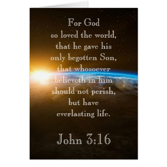 John 3:16 - for God so loved the world
