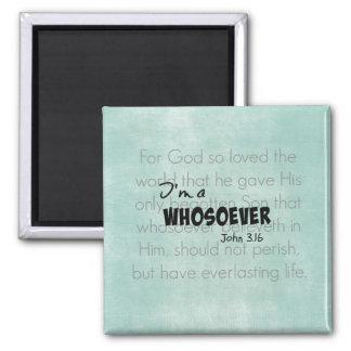 John 3:16 I'm a Whosoever Magnet