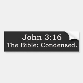 John 3:16.  The Bible: Condensed. Bumper Sticker