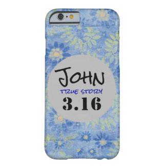 John 3.16 True Story Barely There iPhone 6 Case