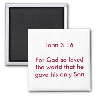 John 3:16For God so loved the world that he gav... 2 Inch Square Magnet