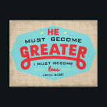 "John 3:30 wrapped canvas<br><div class=""desc"">He must be greater; I must be less ~ John 3:30 Wrapped canvas accent piece that gives perspective.</div>"