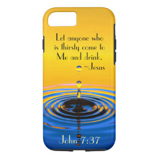 John 7:37 Anyone who is thirsy come to Me, Bible iPhone 7 Case