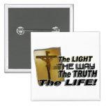 JOHN 8:12 & 14:16 THE LIGHT,  WAY,  TRUTH, & LIFE PINBACK BUTTONS
