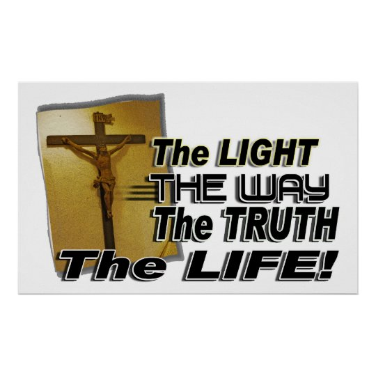 JOHN 8:12 & 14:16 THE LIGHT,  WAY,  TRUTH, & LIFE POSTER