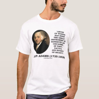 John Adams Abuse Of Words Instrument Quote T-Shirt