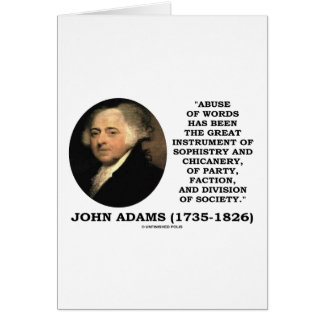 John Adams Abuse Of Words Sophistry Chicanery Greeting Card