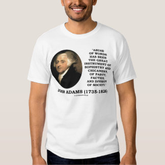 John Adams Abuse Of Words Sophistry Chicanery Shirt