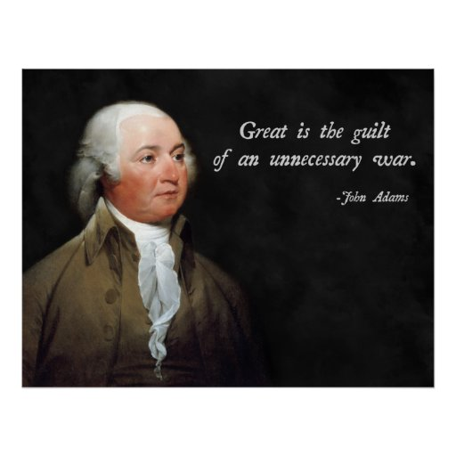 John Adams Anti-War Quote Poster
