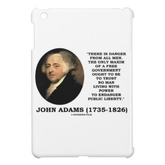 John Adams Danger All Men Maxim Free Government iPad Mini Covers