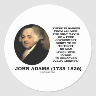 John Adams Danger All Men Maxim Free Government Round Stickers