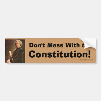 "John Adams ""Don't Mess with the Constitution"" Car Bumper Sticker"