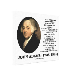 John Adams Dread Two Great Parties Political Evil Stretched Canvas Prints
